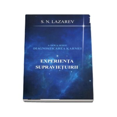 Experienta supravietuirii - A doua serie - Diagnosticarea Karmei (1) de Serghei Nikolaevici Lazarev