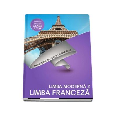 Limba Franceza, limba moderna 2, manual pentru clasa a V-a. Contine si editia digitala de Doina Groza si Dan Ion Nasta