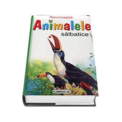 Recunoasteti - Animalele salbatice (Coperti si pagini cartonate)