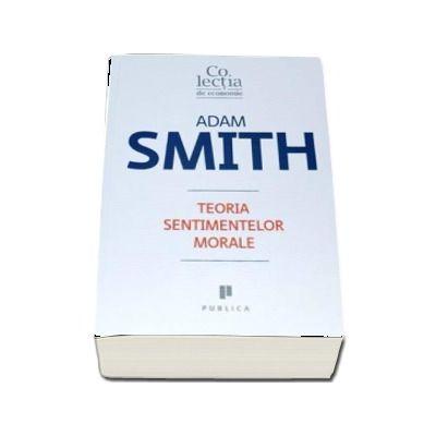Teoria sentimentelor morale de Adam Smith