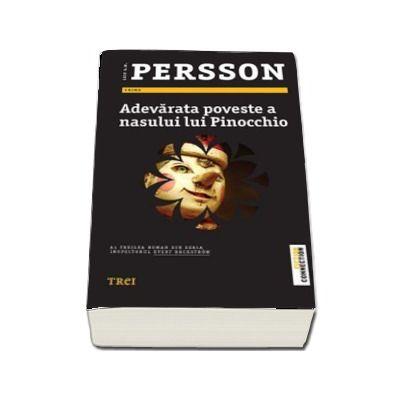 Adevarata poveste a nasului lui Pinocchio - Al treilea roman din seria Inspectorul Evertbackstrom de Leif G. W. Persson
