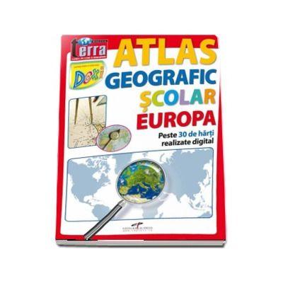 Atlas geografic scolar - Europa. Peste 30 de harti realizate digital
