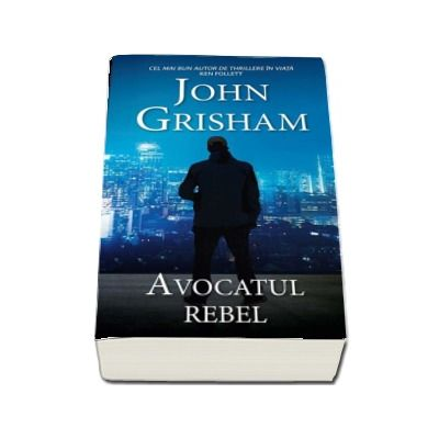 Avocatul rebel de John Grisham