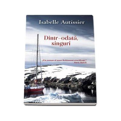 Dintr-odata, singuri de Isabelle Autissier