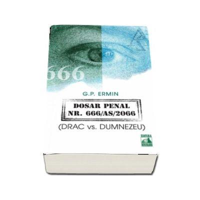 G. P. Ermin, Dosar penal numarul 666-AS-2066 (Drac vs. Dumnezeu)