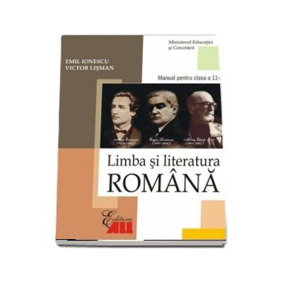Limba si literatura romana. Manual pentru clasa a 11-a, toate filierele de Emil Ionescu