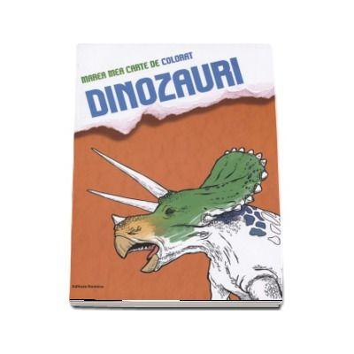 Marea mea carte de colorat - Dinozauri (Ilustratii de Marta Hofmann-Ptak)