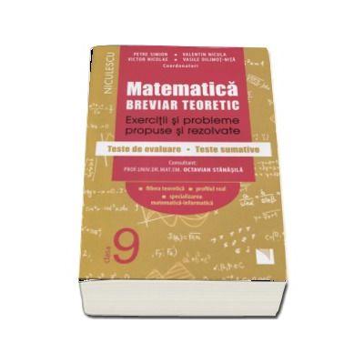 Petre Simion, Matematica clasa a IX-a. Breviar teoretic cu exercitii si probleme propuse si rezolvate, teste de evaluare, teste sumative Petre Simion (Editie 2017)