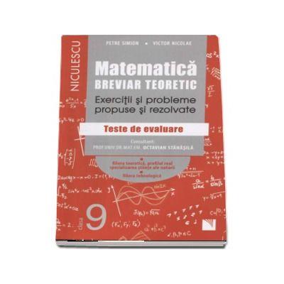 Petre Siomion, Matematica pentru clasa a IX-a. Breviar teoretic cu exercitii si probleme propuse si rezolvate - Teste de evaluare (Editie 2017)