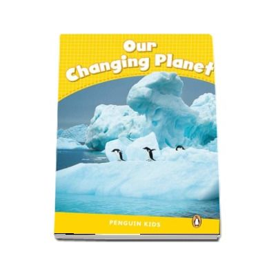 Our Changing Planet CLIL - Penguin Kids, level 6 de Degnan Veness Coleen