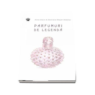 Parfumuri de legenda de Anne Davis (Colectia Savoir-Vivre)