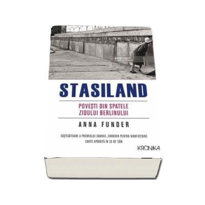 Stasiland. Povesti din spatele Zidului Berlinului de Anna Funder