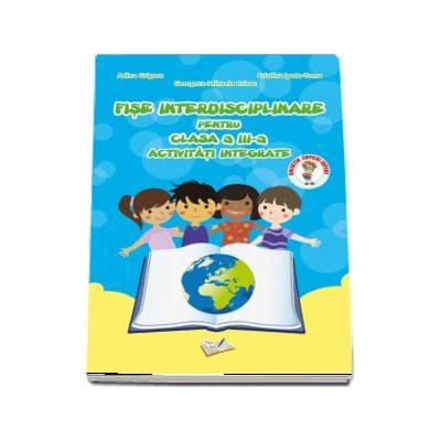 Adina Grigore - Fise interdisciplinare pentru clasa a III-a. Activitati integrate - (Colectia Copilul Expert)
