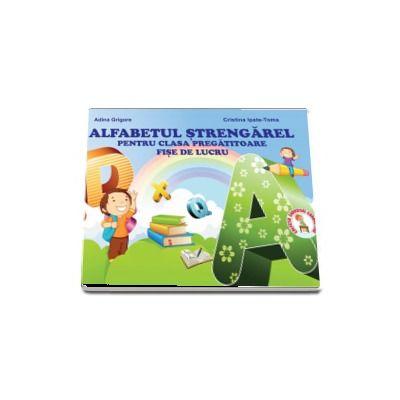 Adina Grigore, Alfabetul Strengarel pentru clasa pregatitoare - Fise de lucru