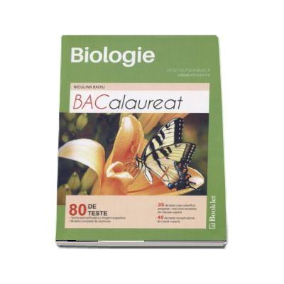 Bacalaureat Biologie, Vegetala si Animala. 80 de teste pentru clasele a IX-a si a X-a de Niculina Badiu (Editia a 2-a revizuita 2017)
