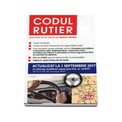 Codul rutier. Actualizat la 1 septembrie 2017, cu ultimile modificari aduse prin O. G. nr. 14 - 2017