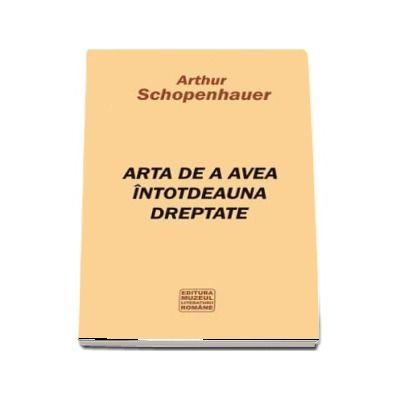 Dialectica eristica sau arta de a avea intotdeauna dreptate (Artur Schopenhauer)