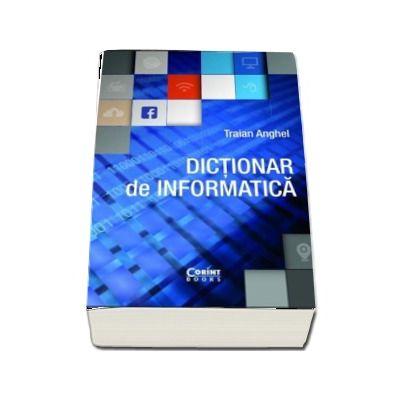 Dictionar de informatica de Traian Anghel
