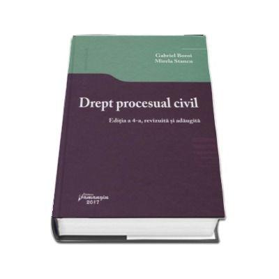 Drept procesual civil. Editia a 4-a, revizuita si adaugita de Gabriel Boroi si Mirela Stancu
