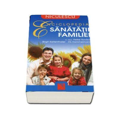 Enciclopedia sanatatii familiei - Dr Med. Heike Kovacs
