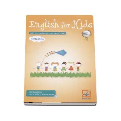 English for kids Caiet de lucru pentru clasa pregatitoare de Cristina Mircea. Editie color - Editia a 4-a reviztuita 2017
