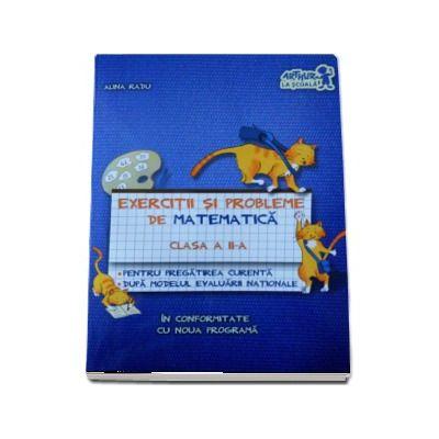 Alina Radu, Exercitii si probleme de matematica, clasa a II-a. Pentru pregatirea curenta, dupa modelul evaluarii nationale. In conformitate cu noua programa (Editia a 2-a, revizuita si adaugita)