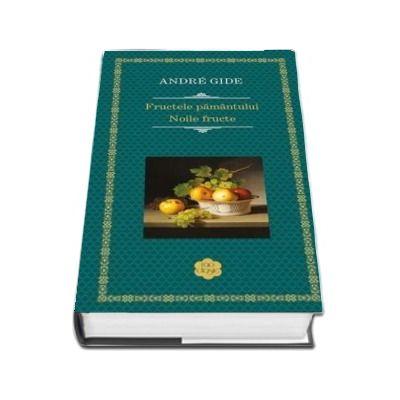 Andre Gide, Fructele pamantului. Noile fructe - Editie cu coperti cartonate