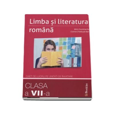 Limba si literatura romana. Caiet de lucru pe unitati de invatare pentru clasa a VII-a de Mimi Dumitrache - Editia a 2-a revizuita 2017
