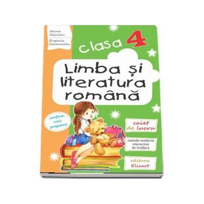 Limba si literatura romana, caiet de lucru pentru clasa a IV-a - Lecturi, exercitii de comunicare si de vocabular, notiuni teoretice, metode moderne interactive de invatare