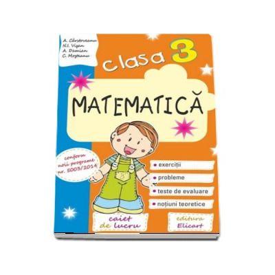 Arina Damian, Matematica caiet de lucru pentru clasa a III-a - Exercitii, probleme, teste de evaluare, notiuni teoretice - Editia 2017