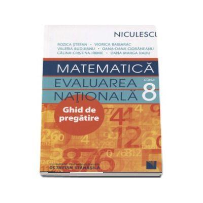 Matematica. Evaluarea Nationala clasa a VIII-a. Ghid de pregatire de Rozica Stefan (Editie 2017)