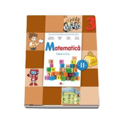 Matematica, manual pentru clasa a III-a, semestrul II - Contine editie digitala de Gabriela Barbulescu