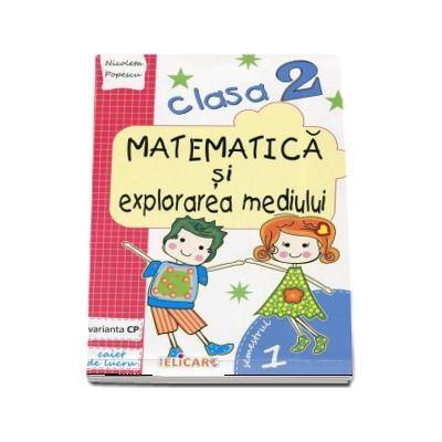 Matematica si explorarea mediului, pentru clasa a II-a, caiet de lucru - Semestrul 1 (Varianta CP)