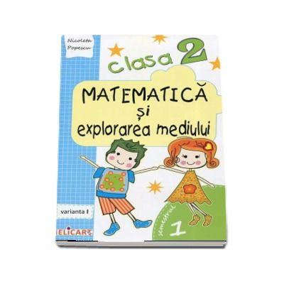 Nicoleta Popescu, Matematica si explorarea mediului, pentru clasa a II-a, caiet de lucru - Semestrul 1 (Varianta I)
