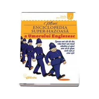 Mini Enciclopedie Super-Haioasa a umorului englezesc. Spune-mi cat de des razi intr-un mod sanatos si apoi am sa-ti spun cum esti si cine esti.