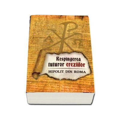 Respingerea tuturor ereziilor - Hipolit din Roma