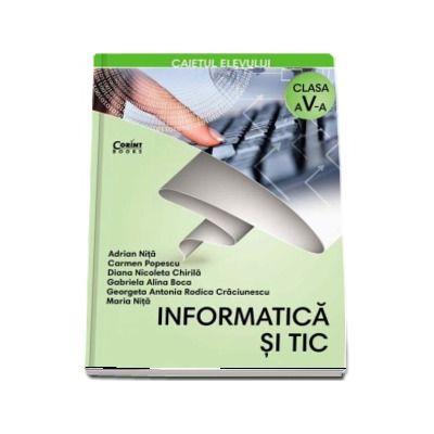 Informatica si Tic, caietul elevului pentru clasa a V-a - Contine si editia digitala