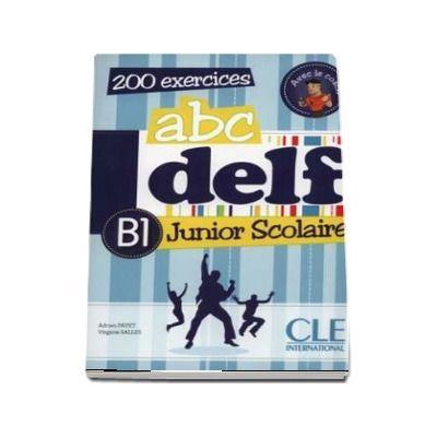ABC - DELF - Niveau B1. Junior scolaire - Livre si cederom. 200 exercices. DVD - rom audio et video inclus (Adrien Payet)