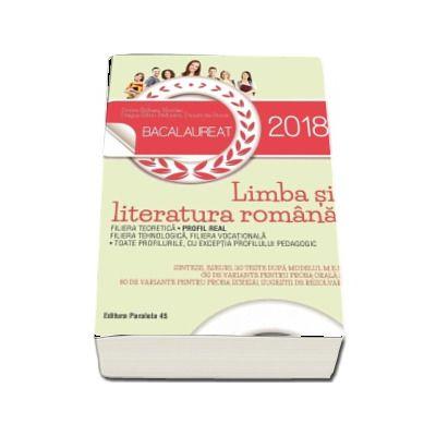 Dorica Nicolae Boltasu, Bacalaureat Limba si literatura romana 2018. Profil Real, 110 teste dupa modelul M. E. N. (30 de variante pentru proba orala si 80 de variante pentru proba scrisa)