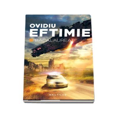 Bacalaureat - O noua aventura din universul romanului Arhanghelul Raul de Ovidiu Eftimie