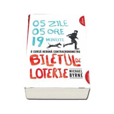 Biletul de loterie de Michael Byrne (Editie paperback)