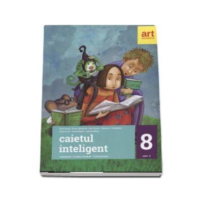 Caietul inteligent, pentru clasa a VIII-a, semestrul al II-a. Literatura. Limba romana. Comunicare de Florin Ionita (Editia 2017)