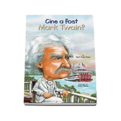 Cine a fost Mark Twain? - Ilustratii de John O Brien