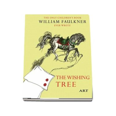 Copacul dorintelor - The Wishing Tree - Editie bilingva de William Faulkner
