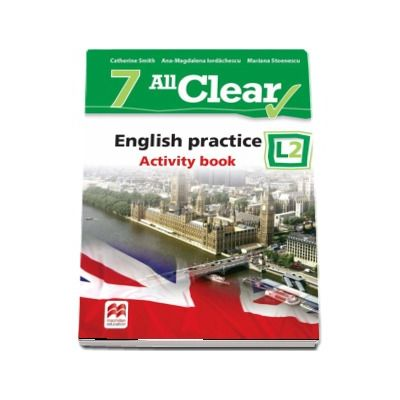 Catherine Smith, Curs de Limba engleza, Limba moderna 2 - Auxiliar pentru clasa a VII-a. English practice - Activity book L2 (7 All Clear!)