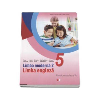Curs de limba engleza, limba moderna 2, manual pentru clasa a V-a de Fiona Mauchline (Contine editia digitala)