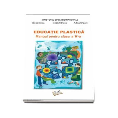 Educatie Plastica - Manual pentru clasa a V-a de Adina Grigore (Contine si editia digitala)