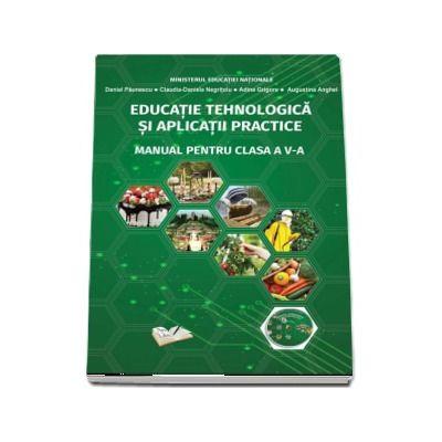 Educatie tehnologica si aplicatii practice - Manual pentru clasa a V-a de Daniel Paunescu (Contine si editia digitala)