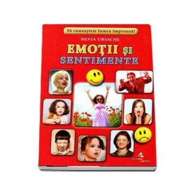 Emotii si sentimente - Sa cunoastem lumea impreuna! (Contine 16 cartonase cu imagini color) de Silvia Ursache