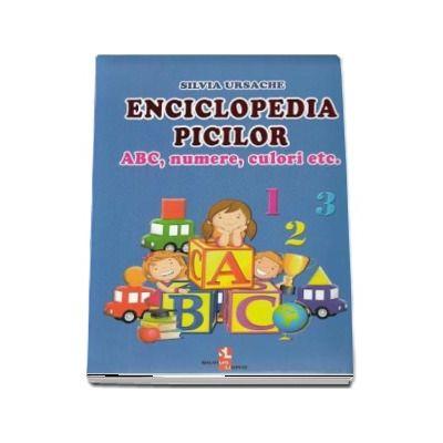 Enciclopedia picilor: ABC, numere, culor de Silvia Ursache